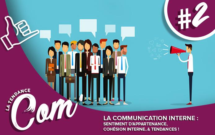 La communication interne et ses tendances !