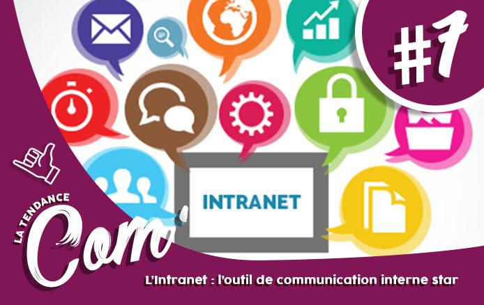 souvent LA TENDANCE COM' #7] L'Intranet : l'outil de communication interne  XP11